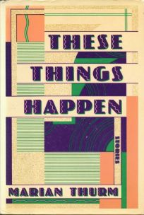 These Things Happen: Stories