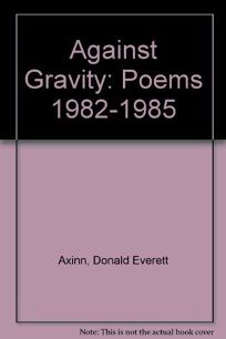 Against Gravity: Poems
