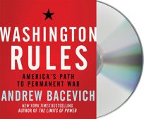 Washington Rules: Americas Path to Permanent War