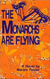The Monarchs Are Flying: A Mystery