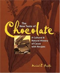 THE NEW TASTE OF CHOCOLATE: A Cultural and Natural History with Recipes