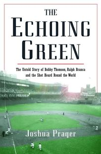 The Echoing Green: The Untold Story of Bobby Thomson