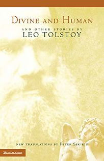 Divine and Human: And Other Stories by Leo Tolstoy