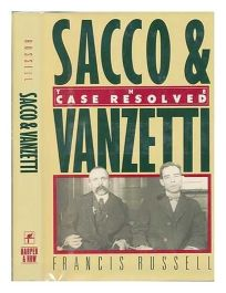 Sacco and Vanzetti: The Case Resolved