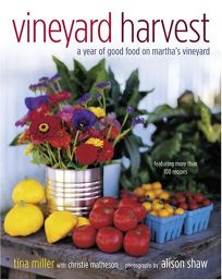VINEYARD HARVEST: A Year of Good Food on Marthas Vineyard