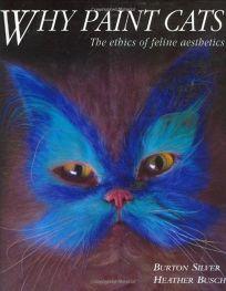 Why Paint Cats: The Ethics of Feline Aesthetics