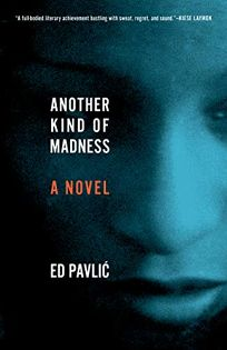 Fiction Book Review: Another Kind of Madness by Ed Pavlic. Milkweed, $26 (504p) ISBN 978-1-57131-128-3