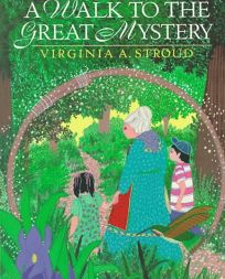 A Walk to the Great Mystery: 6a Cherokee Tale