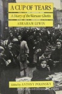 A Cup of Tears: A Diary of the Warsaw Ghetto