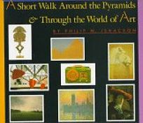 A Short Walk Around the Pyramids & Through the World of Art: Reissue; ALA Notable Childrens Book