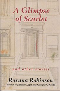 A Glimpse of Scarlet and Other Stories