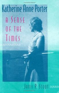 Katherine Anne Porter: A Sense of the Times
