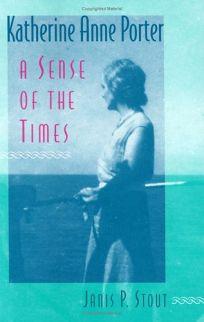 Katherine Anne Porter: A Sense of the Times