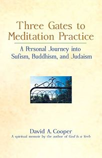 Three Gates to Meditation Practice: A Personal Journey Into Sufism