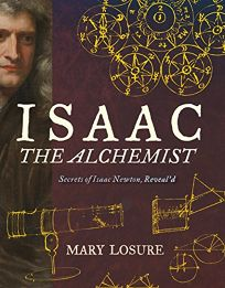 Isaac the Alchemist: Secrets of Isaac Newton