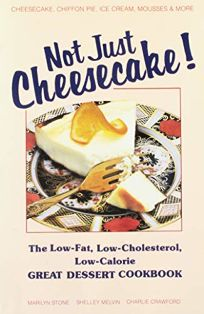 Not Just Cheesecake!: The Low-Fat