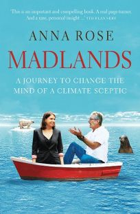 Madlands A Journey to Change the Mind of a Climate Sceptic