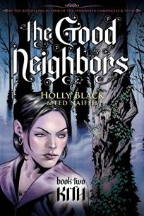 The Good Neighbors: Book Two: Kith