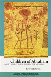 CHILDREN OF ABRAHAM: An Introduction to Islam for Jews