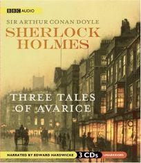 Three Tales of Avarice