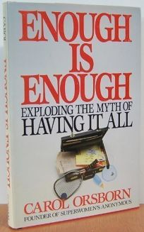 Enough is Enough: Exploding the Myth of Having It All