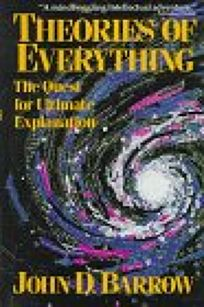 Theories of Everything: The Quest for Ultimate Explanation