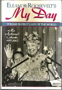 Eleanor Roosevelts My Day: First Lady of the World