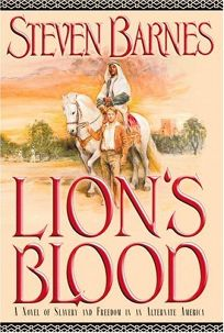 LIONS BLOOD: A Novel of Slavery and Freedom in an Alternate America