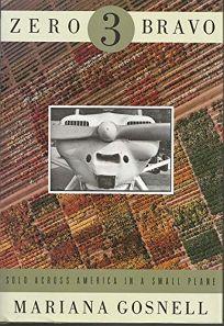 Zero Three Bravo: Solo Across America in a Small Plane