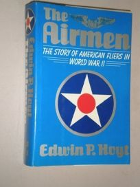 The Airmen: The Story of American Fliers in World War II