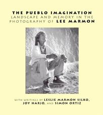 THE PUEBLO IMAGINATION: Landscape and Memory in the Photography of Lee Marmon