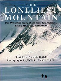 The Loneliest Mountain: The Dramatic Story of the First Expedition to Climb Mt. Minto