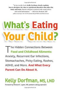 Whats Eating Your Child? The Hidden Connections Between Food and Childhood Ailments: Anxiety