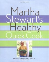 Martha Stewarts Healthy Quick Cook