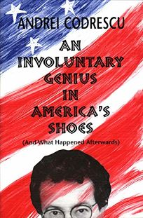 An Involuntary Genius in Americas Shoes: And What Came Afterward