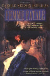 FEMME FATALE: An Irene Adler Novel