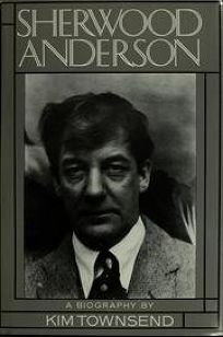 Sherwood Anderson: A Biography
