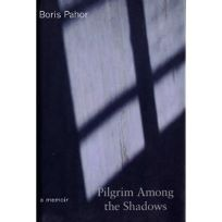Pilgrim Among the Shadows: A Memoir