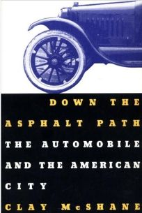 Down the Asphalt Path: The Automobile and the American City