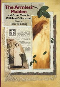 Armless Maiden: And Other Tales of Childhoods Survivors