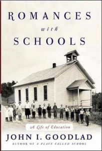 Romances with Schools: A Life of Education