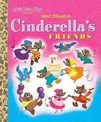 Cinderellas Friends Disney Classic