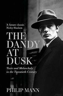 The Dandy at Dusk: Taste and Melancholy in the Twentieth Century