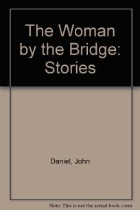 The Woman by the Bridge: Stories