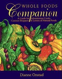 Whole Foods Companion: A Guide for Adventurous Cooks