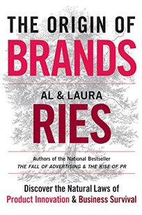 THE ORIGIN OF BRANDS: Discover the Natural Laws of Product Innovation & Business Survival