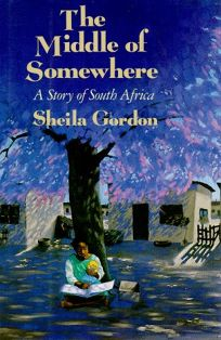 The Middle of Somewhere: A Story of South Africa