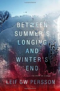 Between Summers Longing and Winters End: The Story of a Crime