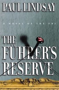 The Fuhrers Reserve: A Novel of the FBI