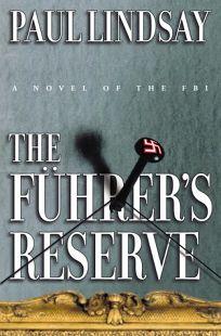 The Fuhrers Reserve: A Novel of the FBI